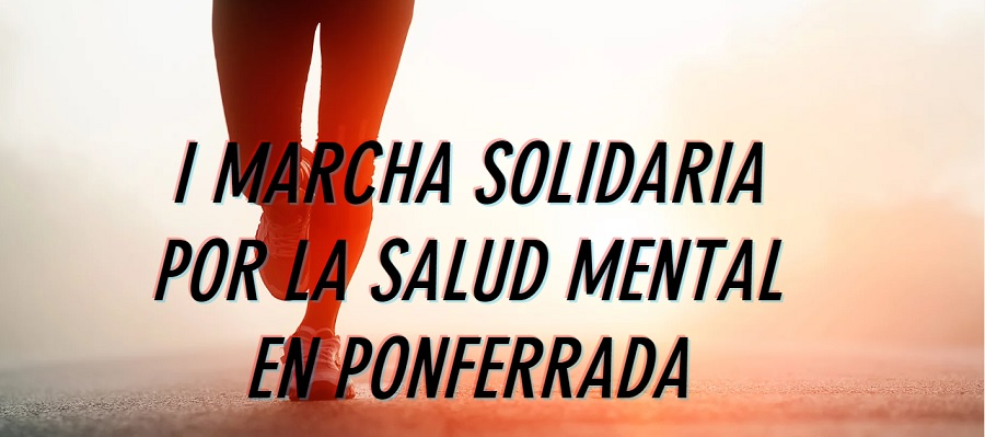 I Marcha solidaria por la salud mental ponferrada