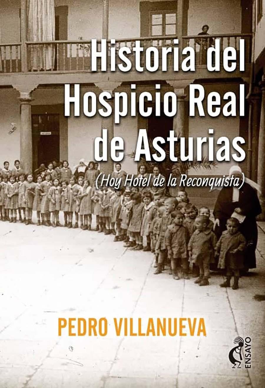 portada historia del hospicio real asturias pedro villanueva
